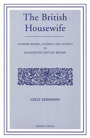 The British Housewife Cooker-books, Cooking and Society in 18th-century Britain