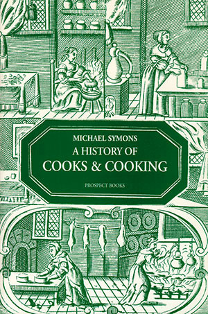 A History of Cooks & Cooking