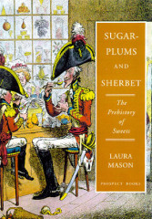 Sugar-plums and Sherbert  The Prehistory of Sweets