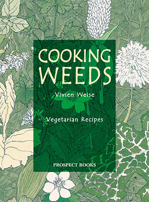 Cooking Weeds A Vegetarian Cookery Book