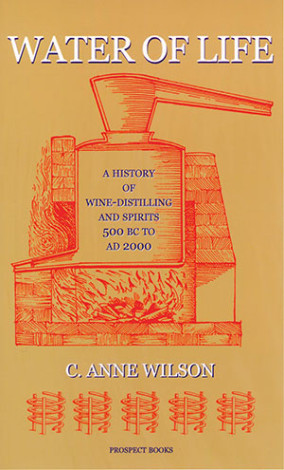 Water of Life A History of Wine-distilling and Spirits 500 BC to AD 2000