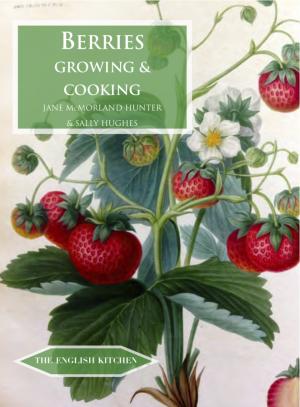Berries  Growing & Cooking